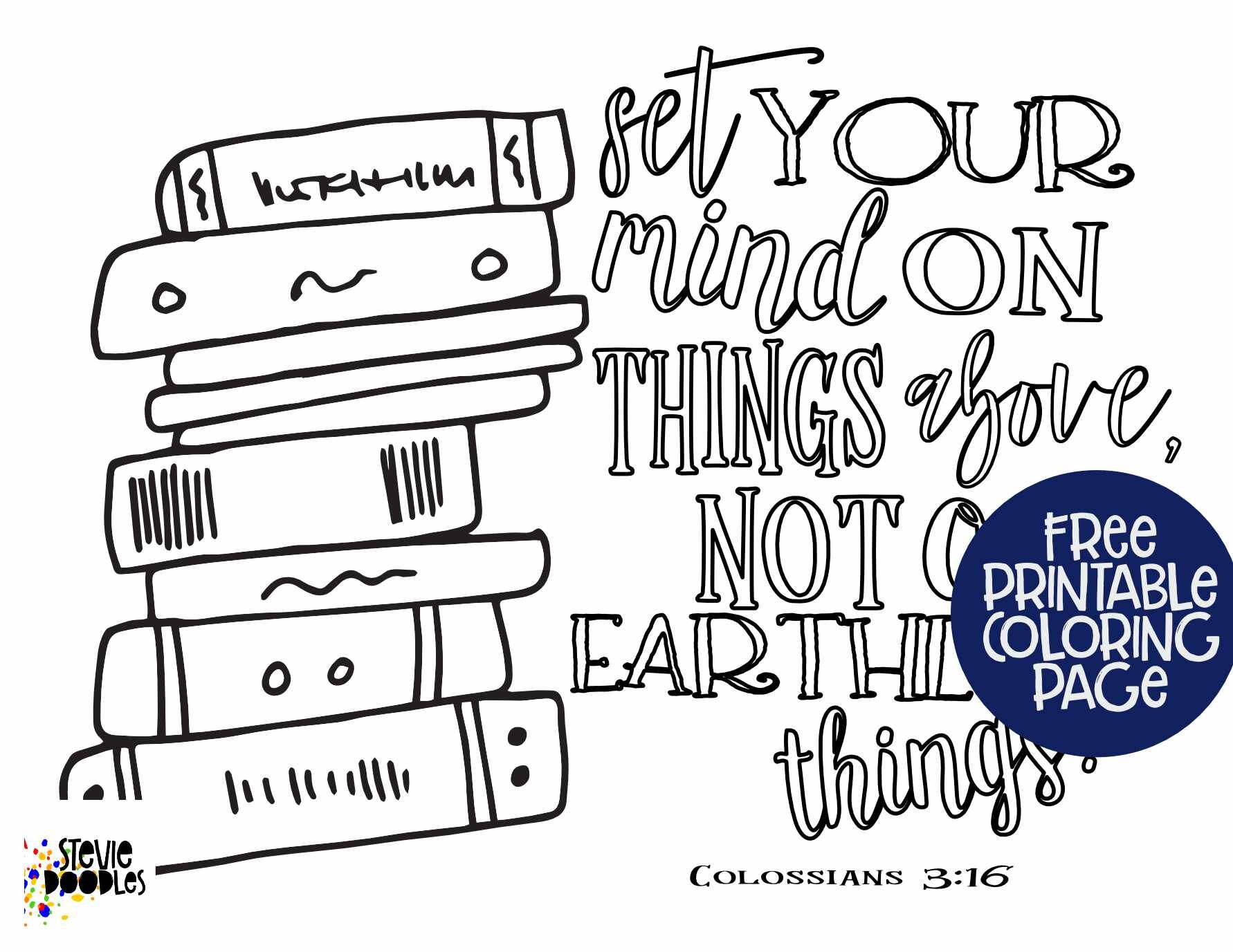 Colossians 3:16 - Set Your Mind On Things Above Not On Earthly Things —  Stevie Doodles Free Printable Coloring Pages