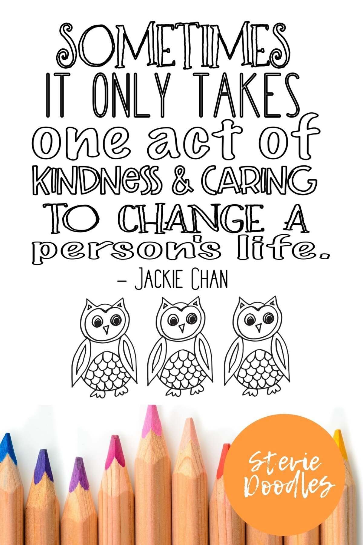 Sometimes It Only Takes One Act Of Kindness & Caring To Change A Person's Life - Jackie Chan - Owls- Free Coloring