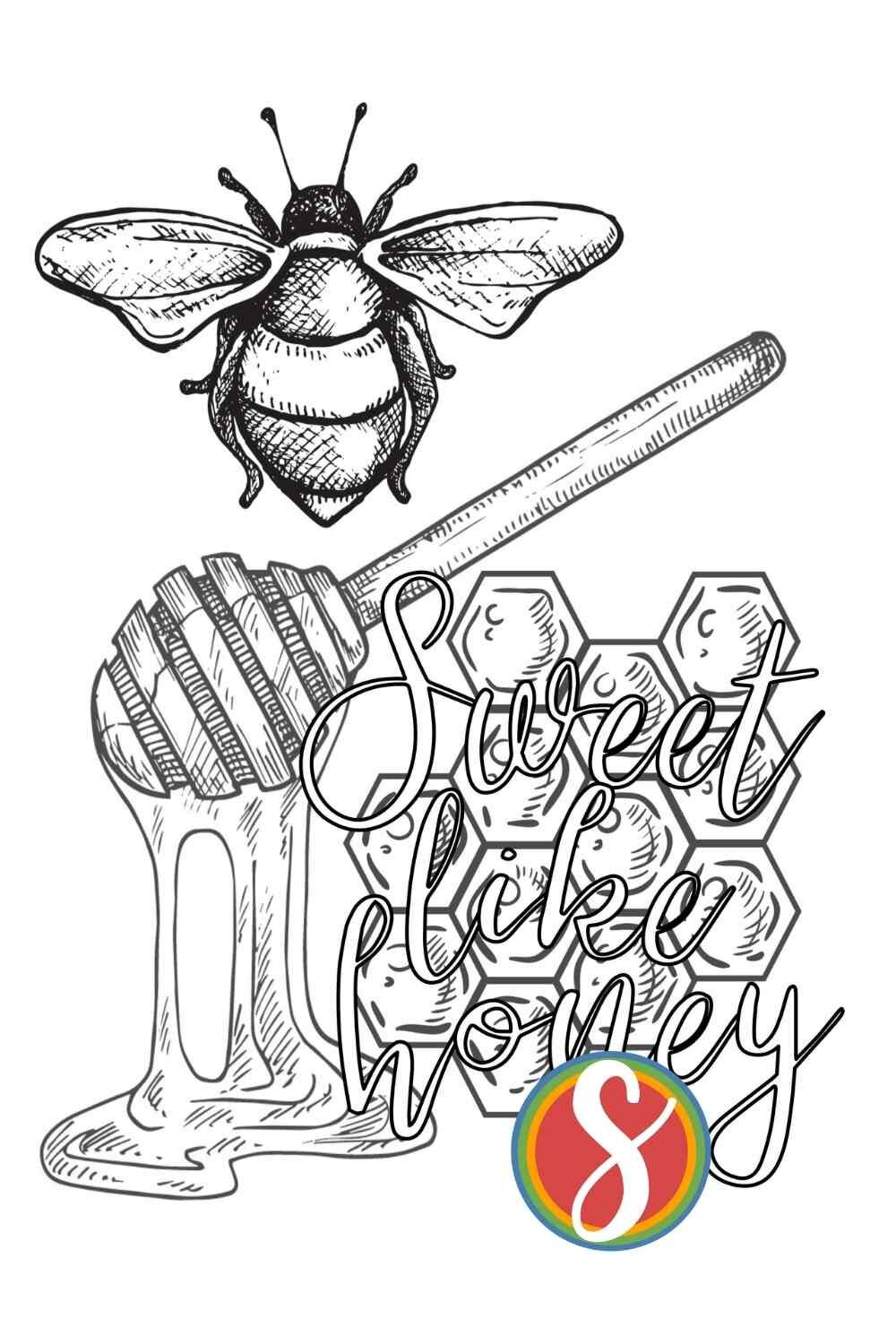 """""""Sweet like honey"""" - a free printable bee coloring page from Stevie Doodles - this free coloring page for adults has a bee, honey, and honeycomb to color with colorable text. Enjoy tons of free adult coloring pages about bees from Stevie Doodles"""