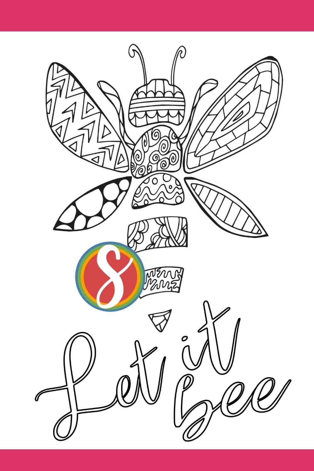"""Free """"let it bee"""" bee coloring page to print and color from Stevie Doodles - grab this fun adult coloring page about bees and find more free printable bee sheets to color completely free"""