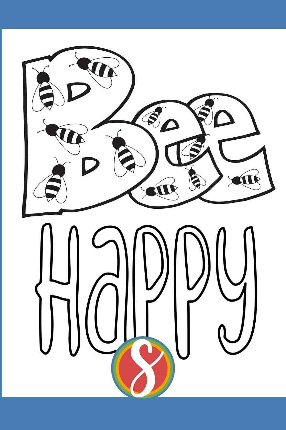 """Free bee coloring page - """"Bee Happy"""" - this page has the word """"BEE"""" with little colorable bees inside the letters. I hope you love this free bee page from Stevie Doodles - find this and tons more other coloring sheets about bees from Stevie"""