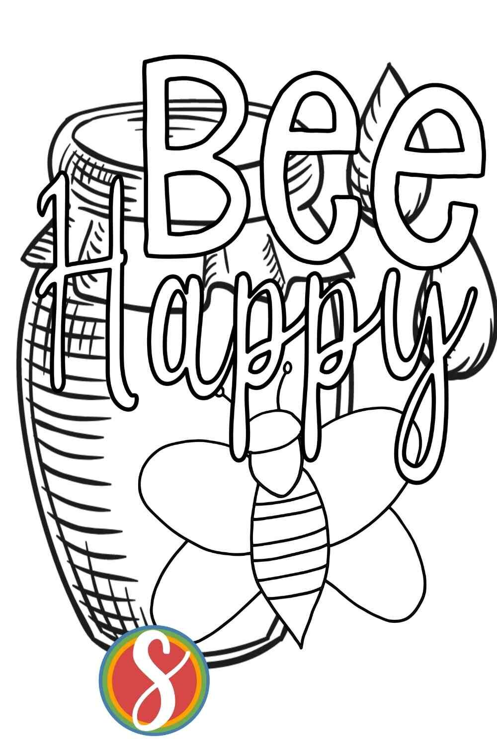 """Free bee coloring sheet printable - """"Bee Happy"""" - this free bee coloring page has a bee and a honey pot and it's just so cute and fun to color. Get it totally free today from Stevie Doodles today!"""