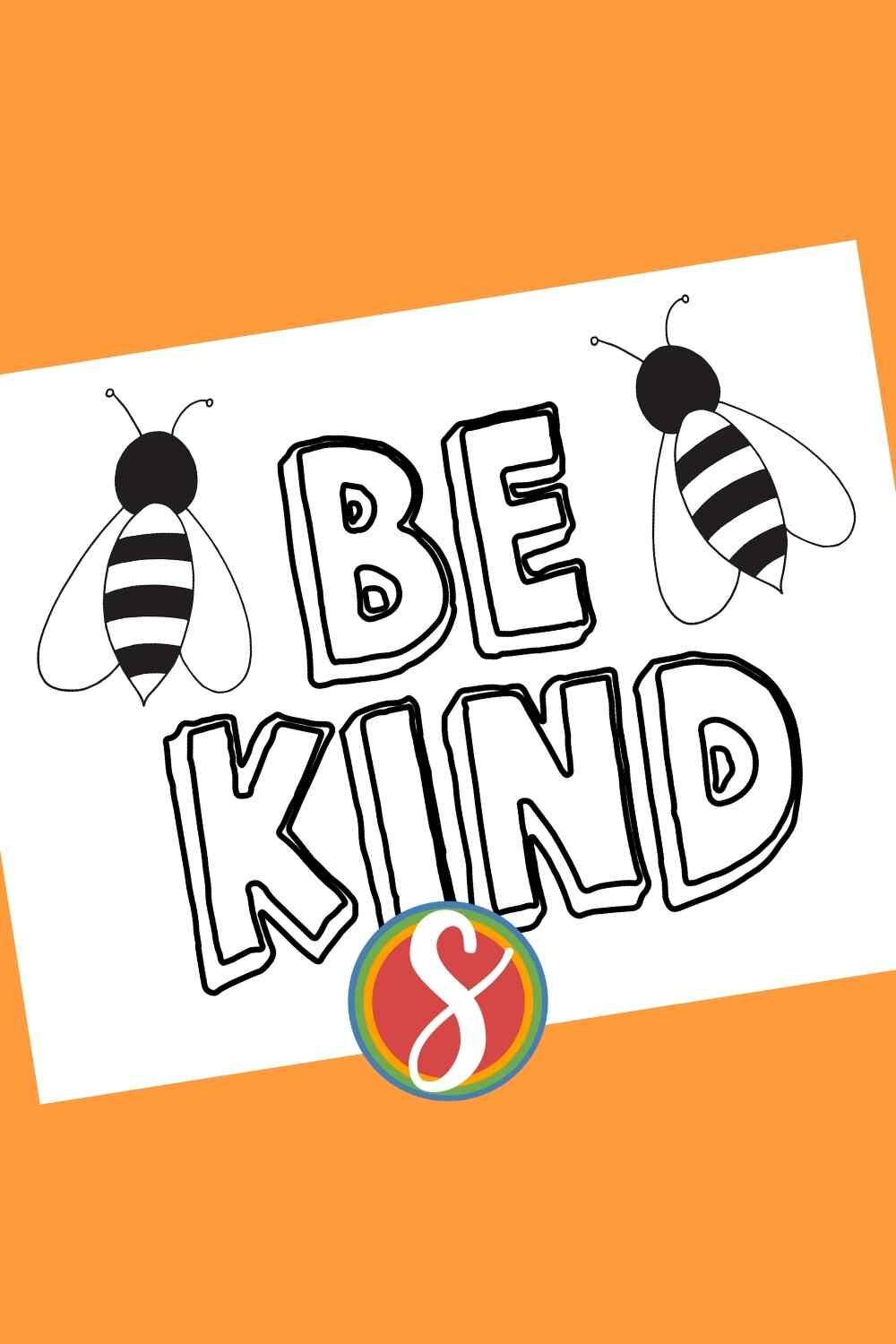 """""""Be Kind"""" with bees! I love this cute bee coloring page and I hope you love it too - have fun coloring this be kind bee page free from Stevie Doodles + find so many more bee coloring pages to love"""
