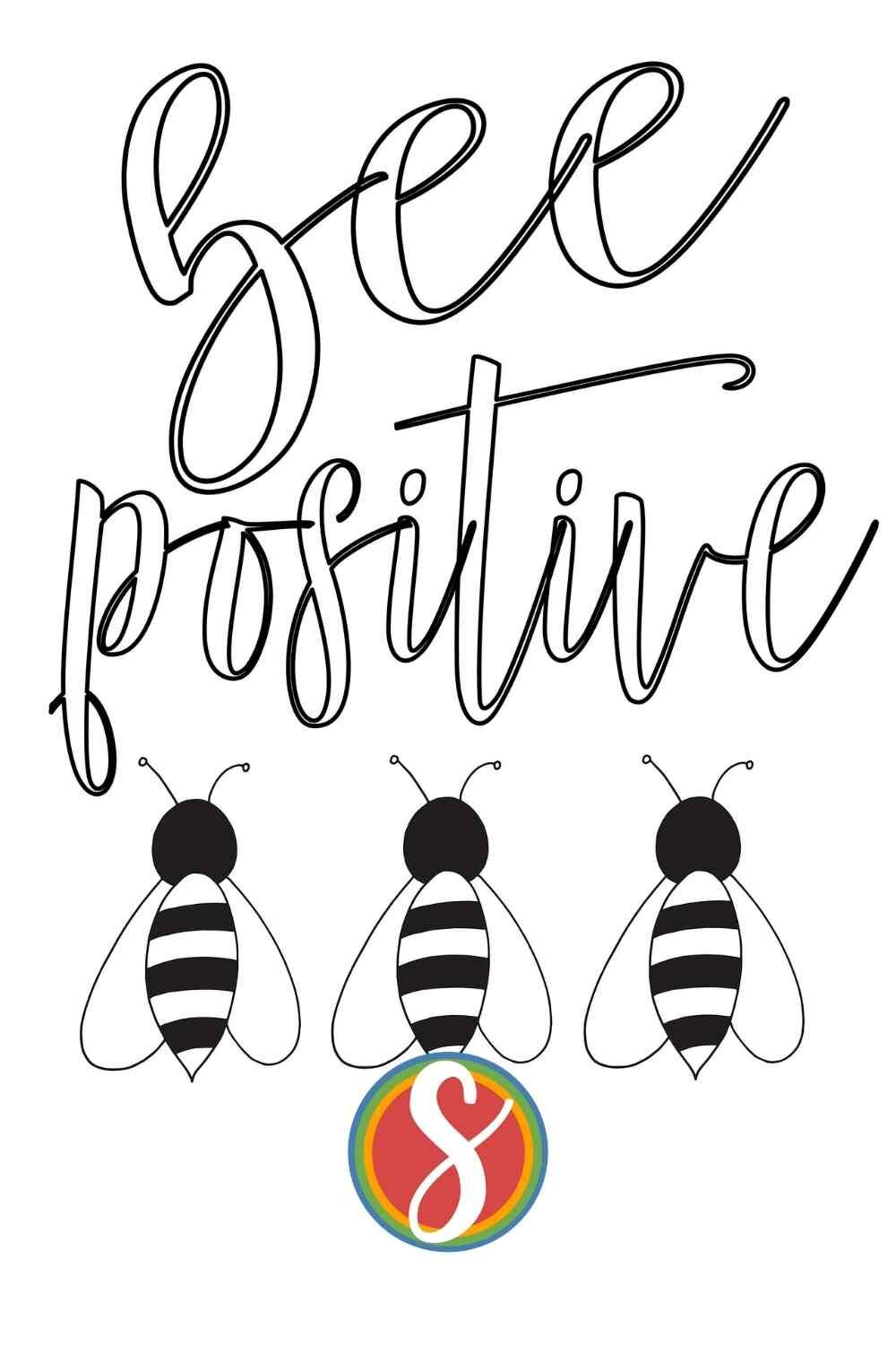 """Free bee coloring page """"bee positive"""" printable coloring page free to print and color from Stevie Doodles"""