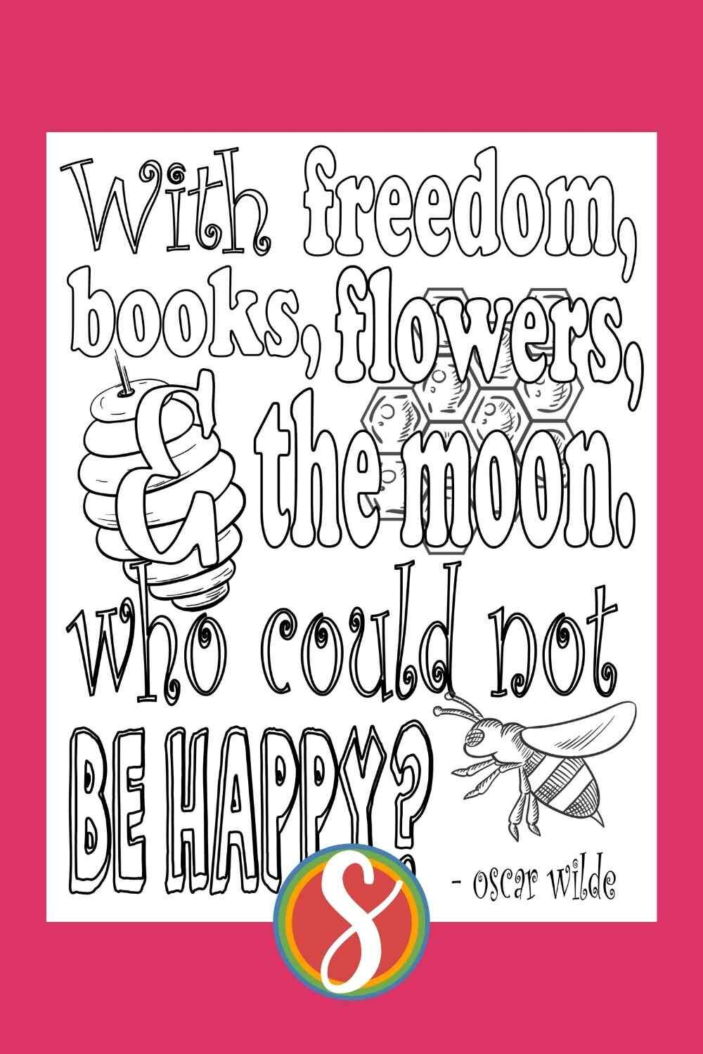 """Free bee coloring page - """"With freedom, books, flowers, and the moon, who could not be happy?"""" - Oscar Wilde"""