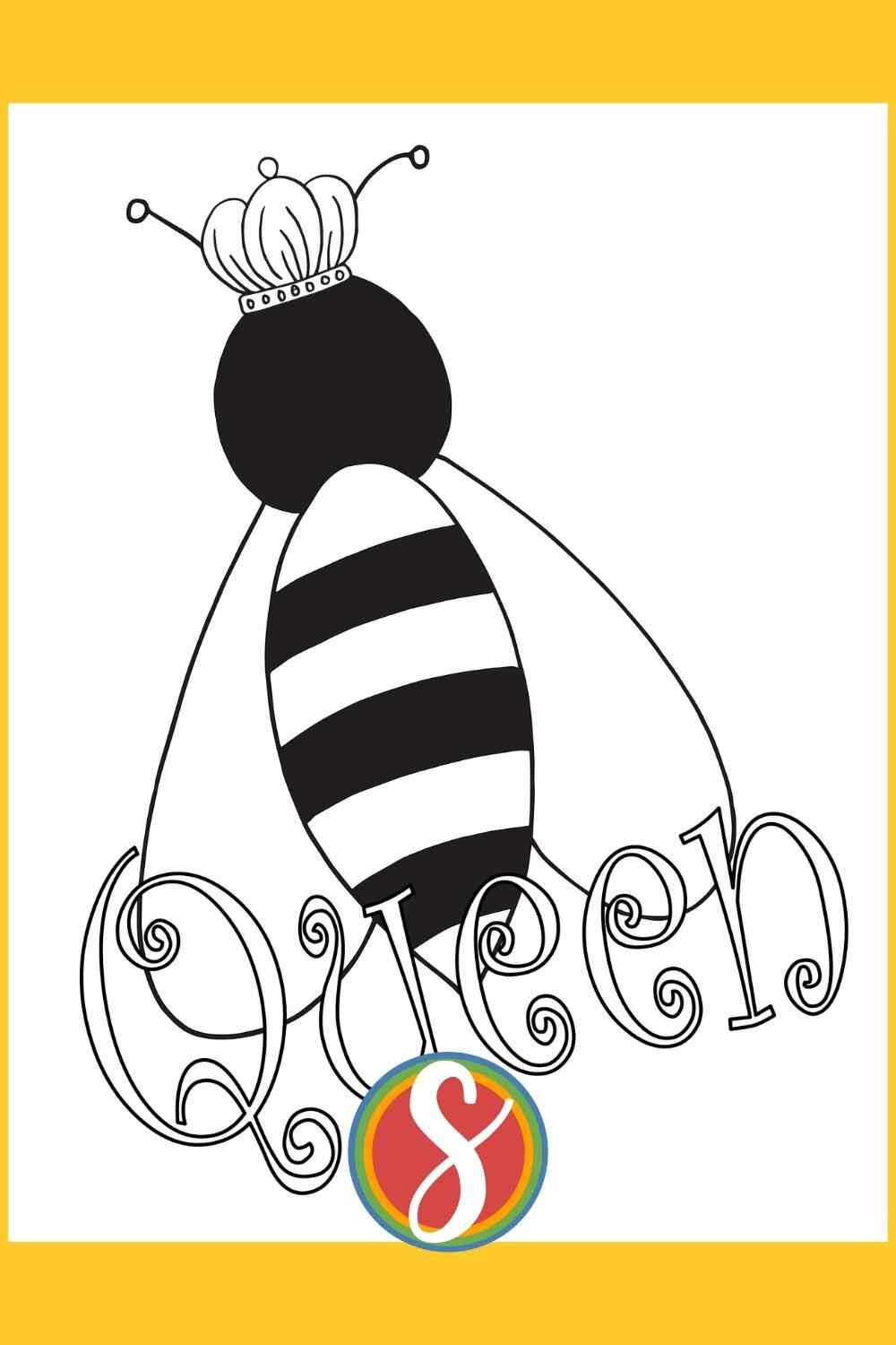 """Free! Queen bee printable coloring page from Stevie Doodles. This bee coloring page has a bee with a crown and the word """"Queen"""" colorable - I hope all of you queen bees love this free coloring page!"""