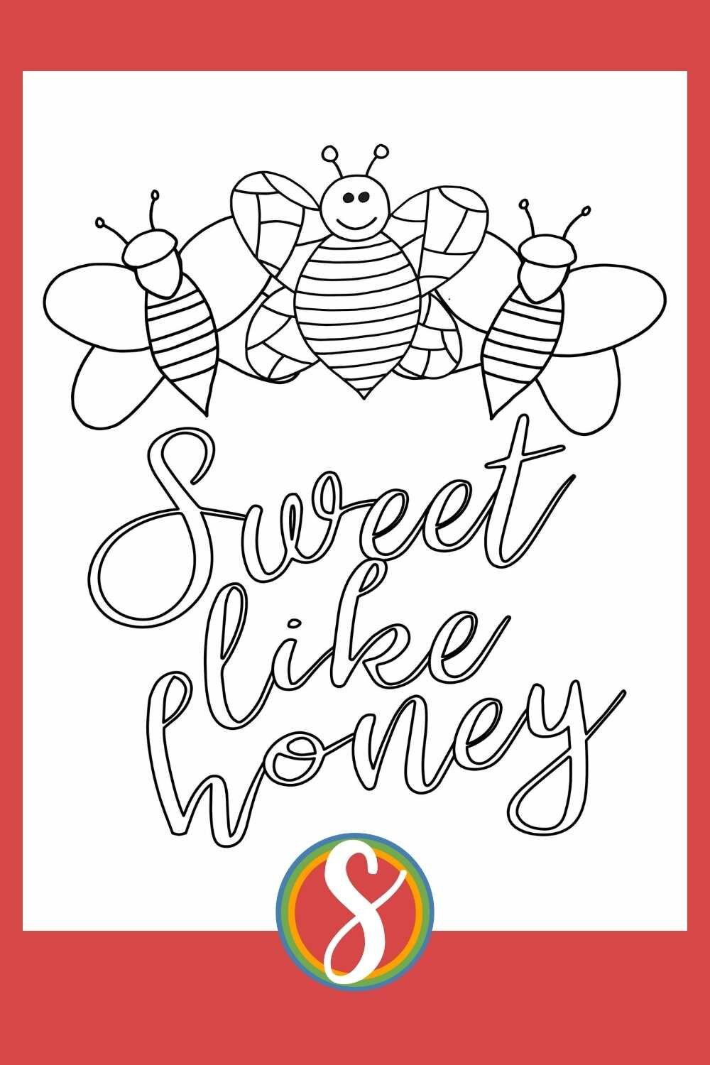 """""""Sweet like honey"""" a free printable bee coloring page for kids"""