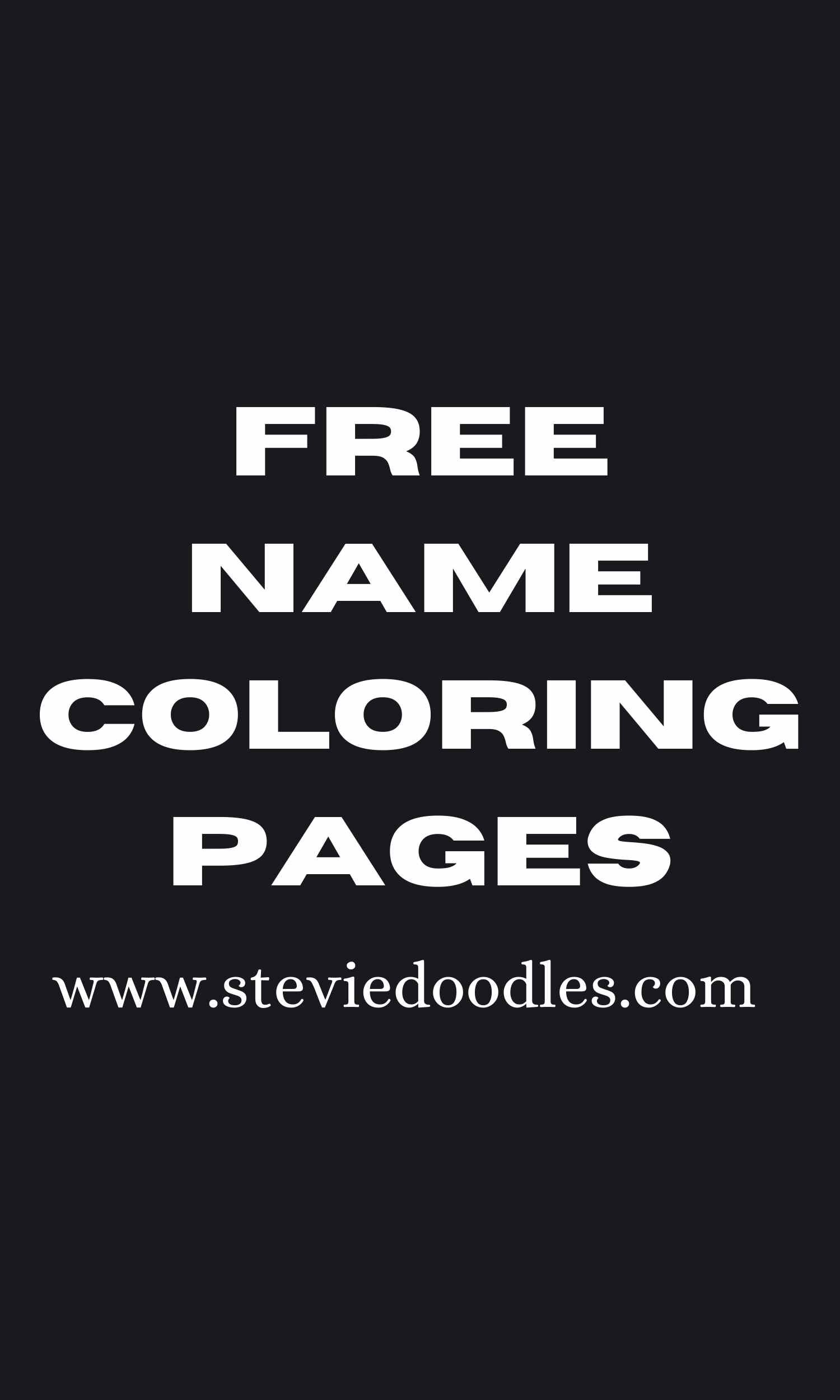 Find your name among Stevie Doodles free printable name coloring pages for personalized coloring