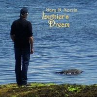 Gary Norris - Luthier's Dream (2011)