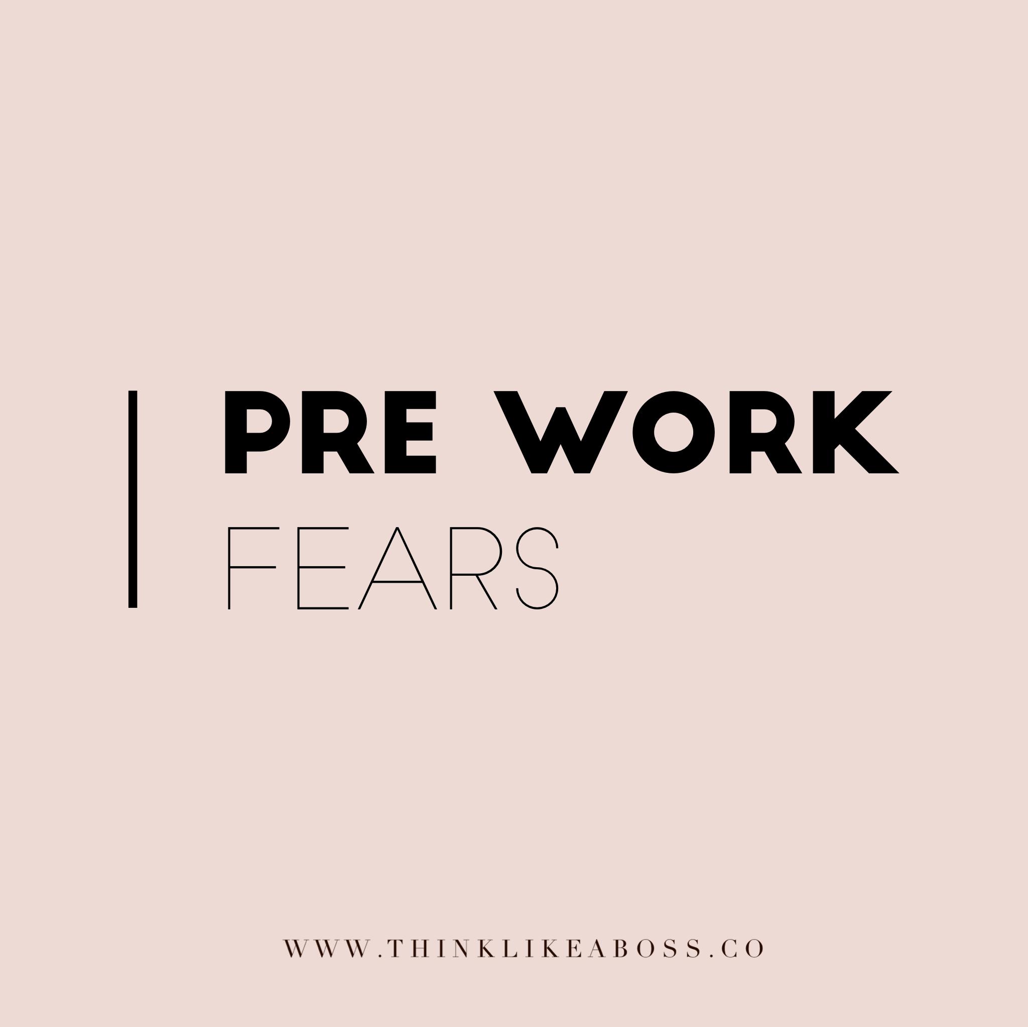 Pre work fears.PNG