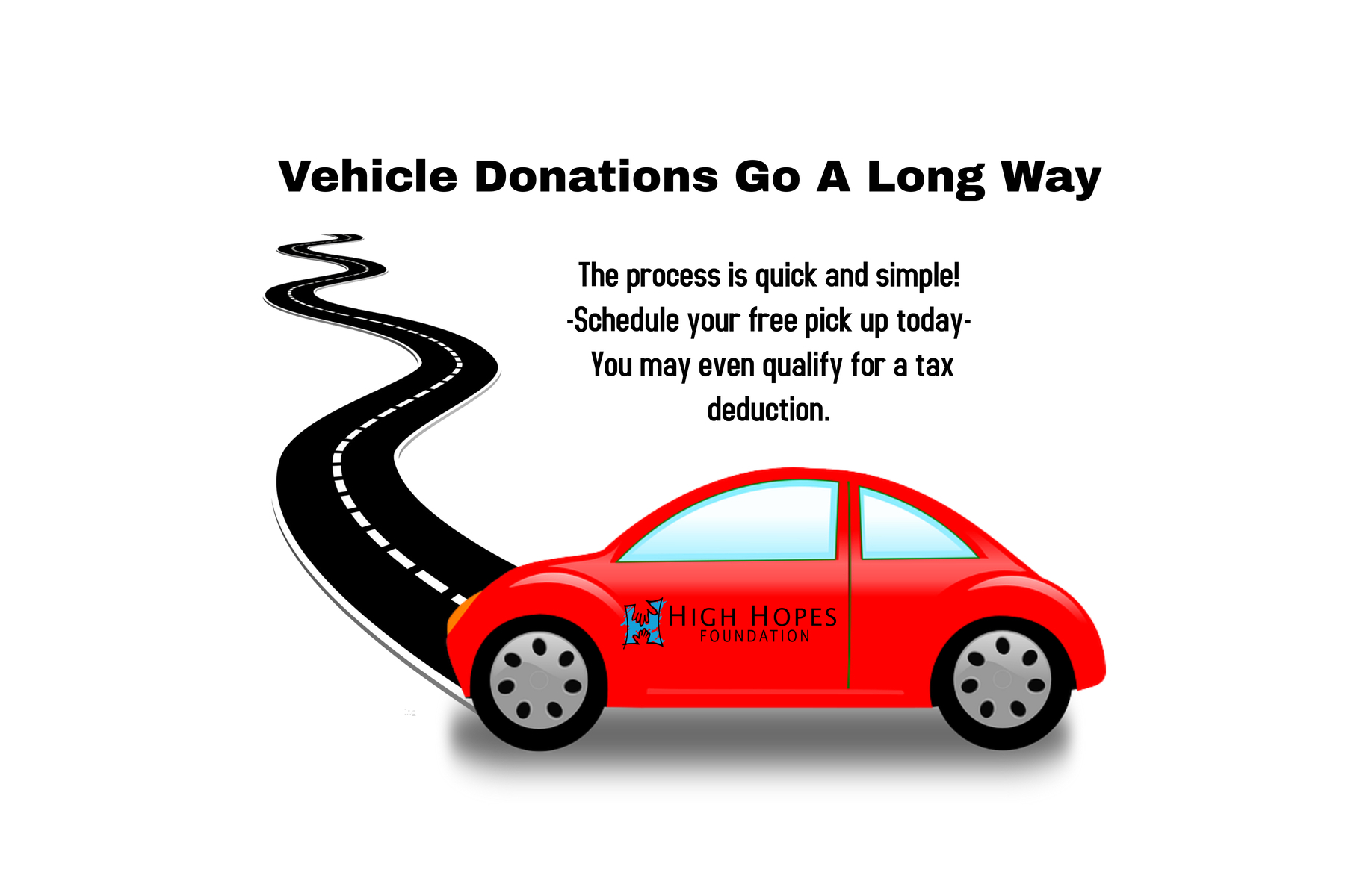 Avoid the hassle of a private sale or taking a loss at trade-in. Consider donating your old vehicle and helping to support High Hopes Foundation at the same time. Through our partnerships, we can accept cars, trucks, boats, RV's, trailers both locally and nationwide!