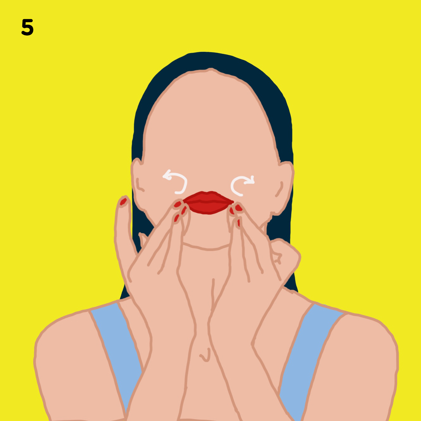 5. YOUR MOUTH   Move to the corner of your mouth, massage it in circular motion 3 times. Do the same between your nose and upper lip, on your cupid's bow dimple (the dip on top of your lip).