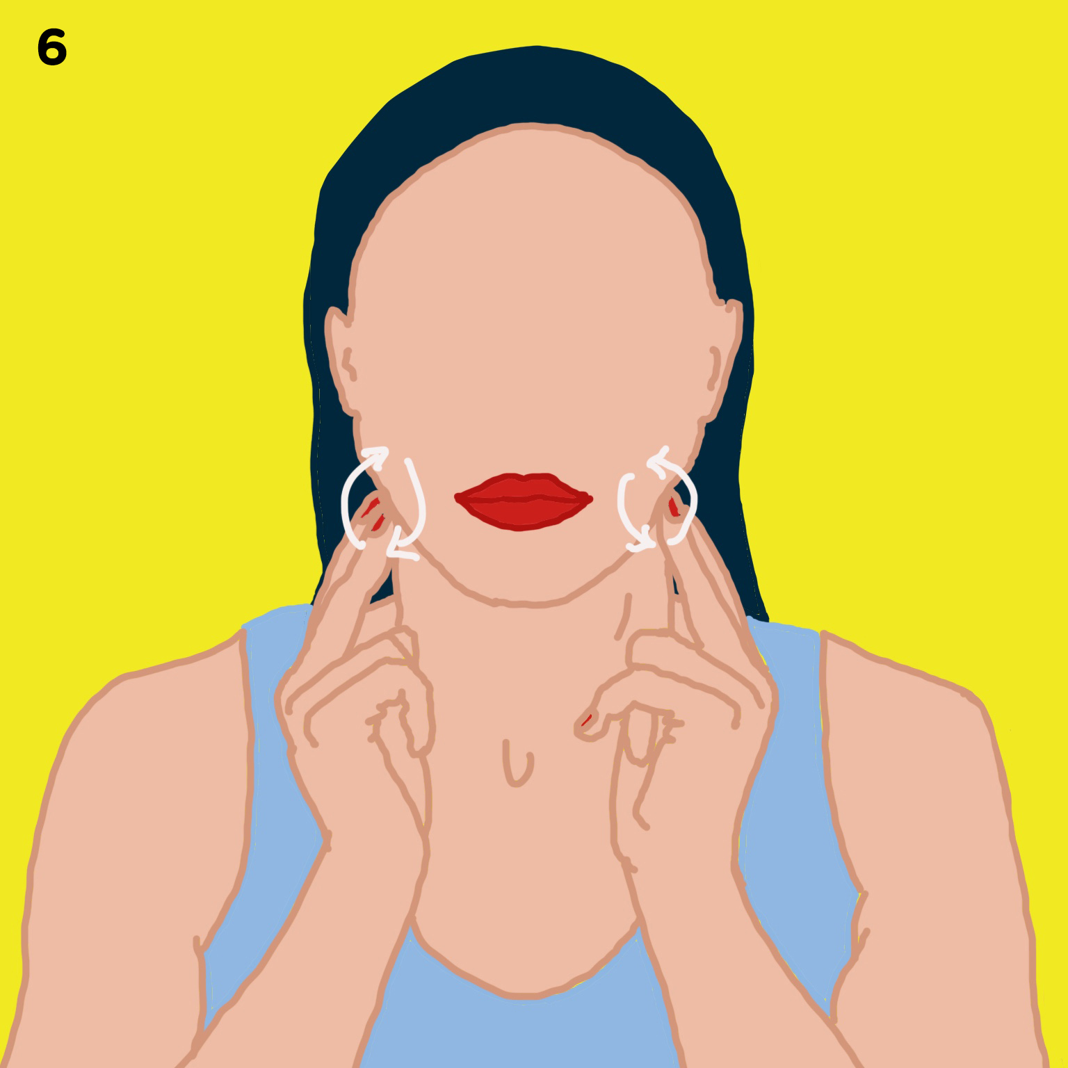 6. YOUR JAW   Make 2 fists with both hands and roll the knuckles of your fists at the back of the jaw to release the muscles. If you grind your teeth during sleep, this is for you.