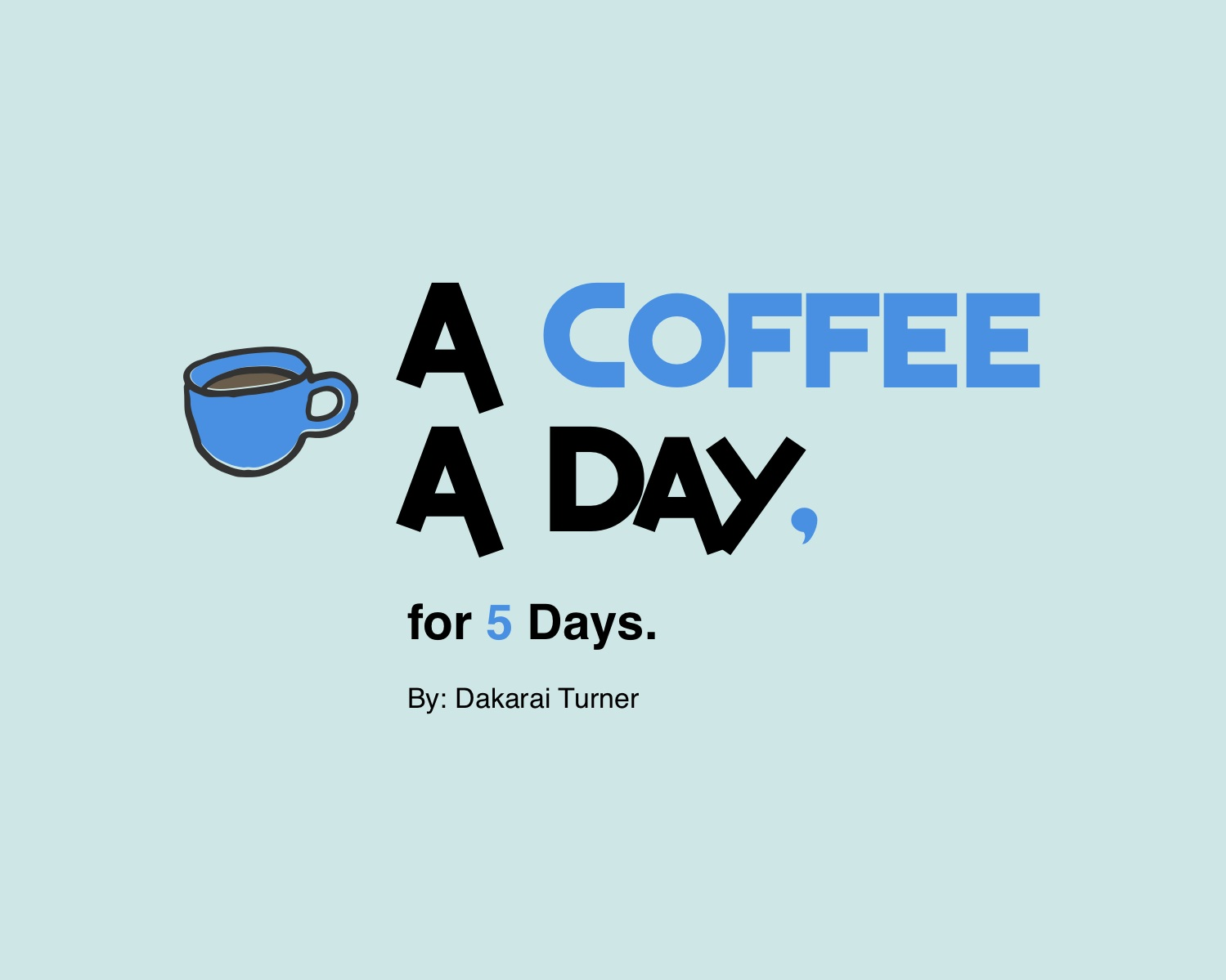 A coffee a day, for 5 days - Informational Interview Project