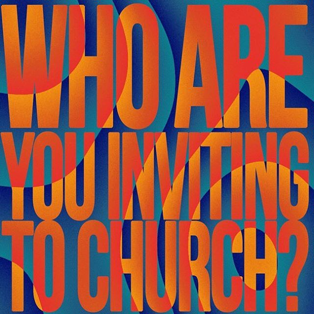 Who are you inviting to Church this weekend!? Who has God put on your heart to invite?