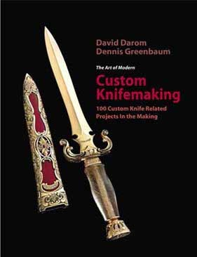 """The Art of Modern Custom Knifemaking"" by Dr. David Darom & Dennis Greenbaum, 2005"