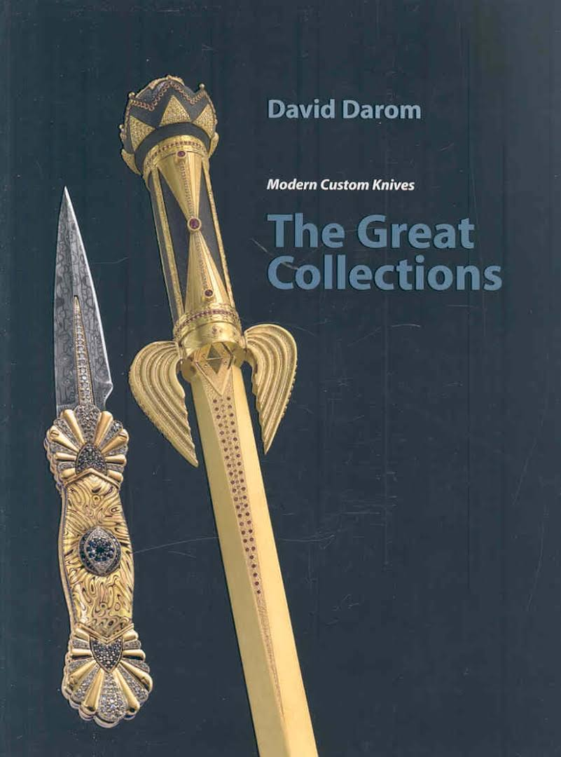"""Modern Custom Knives: The Great Collections"" by Dr. David Darom, 2007"