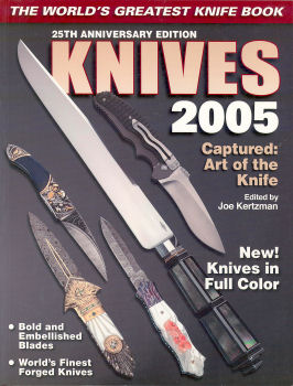 """The World's Greatest Knife Book, 25th Anniversary Edition: KNIVES 2005"" Edited by Joe Kertzman, 2005"