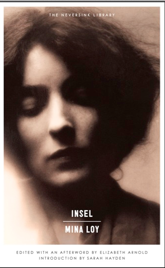 'Introduction' in Mina Loy, Insel, ed. Elizabeth Arnold (New York: Melville House Press, 2014) -