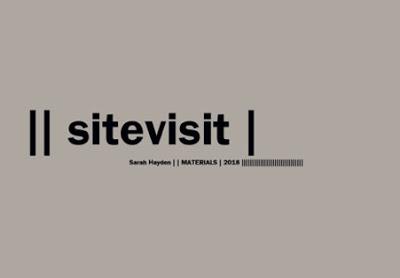 Sitevisit [poetry chapbook] (London/München: Materials, 2018) -