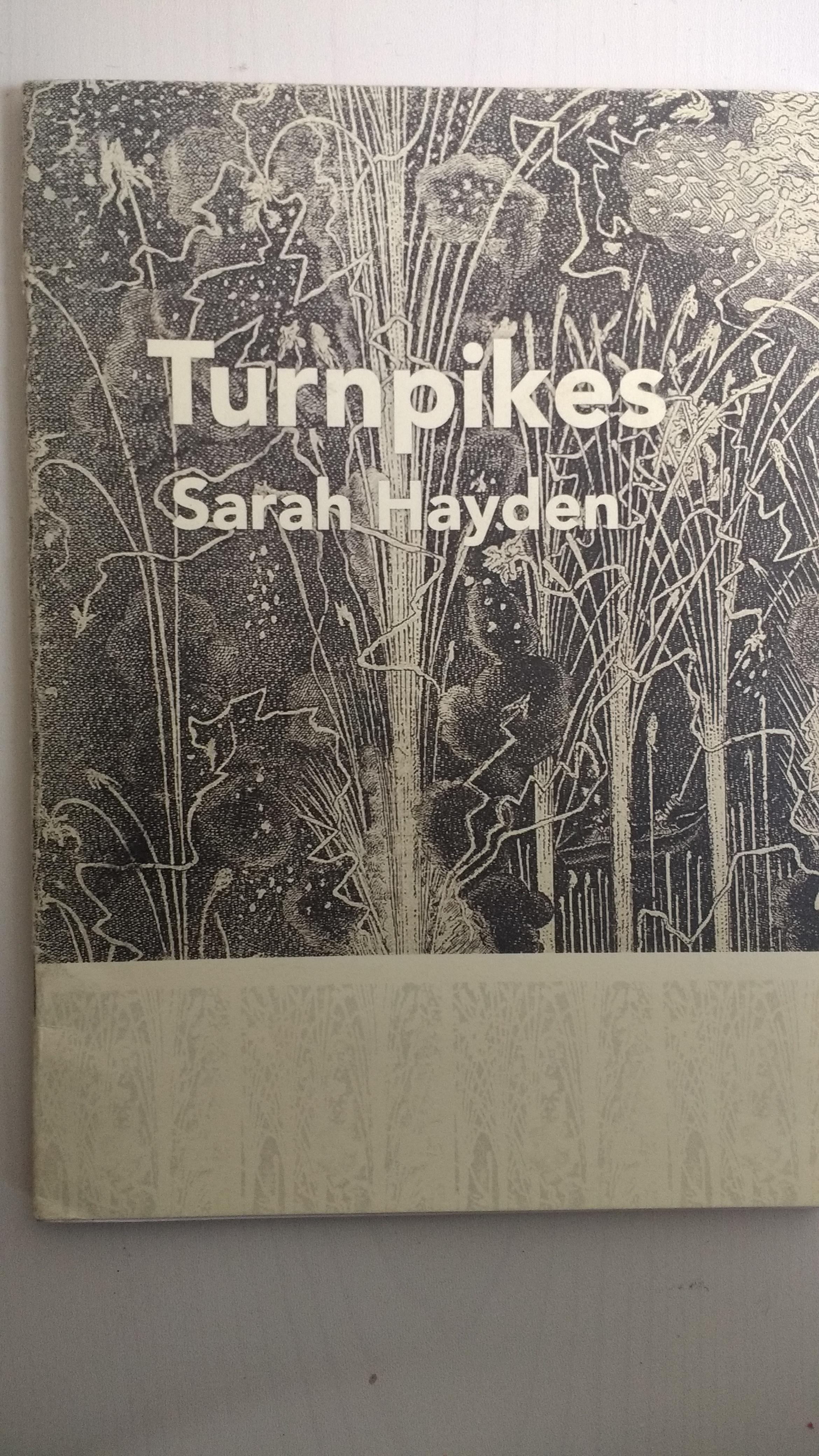 Turnpikes [poetry chapbook] (Bristol: Sad Press, 2017) -
