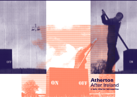 'An Interjection' [voiceover & broadside] for Atherton After Ireland: A Kevin Atherton Retrospective, Sirius Arts Centre, Cobh (2018) -
