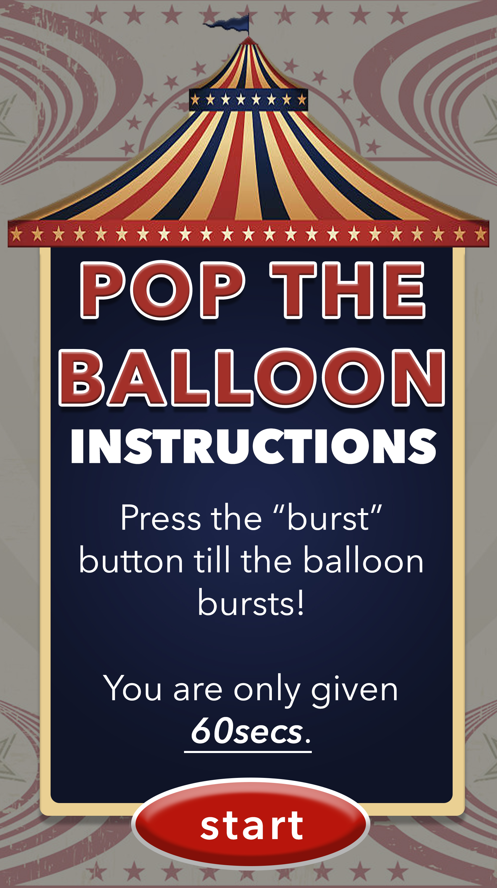 Press the button as fast as you can to pop the balloon. The faster you press teh faster you win! Gamification