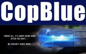 CopBlue  is an online magazine,   owned  ,   staffed     and written   by members of law enforcement. The original, editorial content is aimed directly at   street   cops and their supporters. Unlike other law enforcement publications, their content is  written   by cops, for cops.  They reach their audience like no other and have become the fastest-growing publication in law enforcement. They cover topics such as tactics, training, equipment, safety, health and wellness and even occasional humor, just to name a few. The bottom line is ,  it's all about saving just  ONE  life and supporting the men and women of law enforcement.
