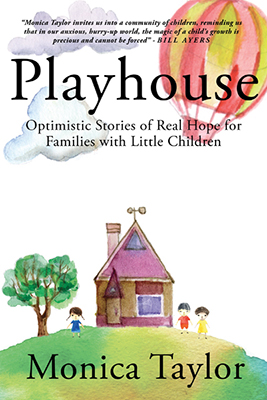 Playhouse: Optimistic Stories Of Real Hope For Families With Little Children