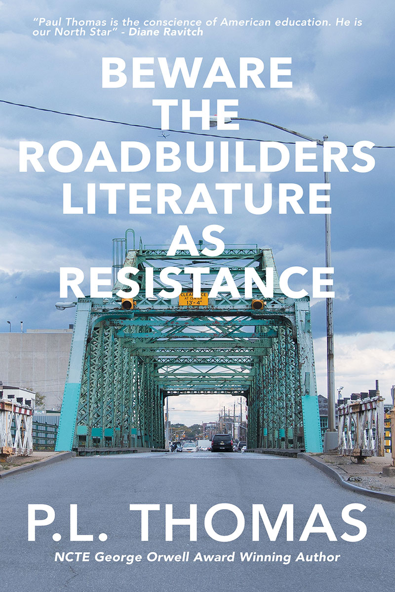 Beware the Roadbuilders: Literature as Resistance
