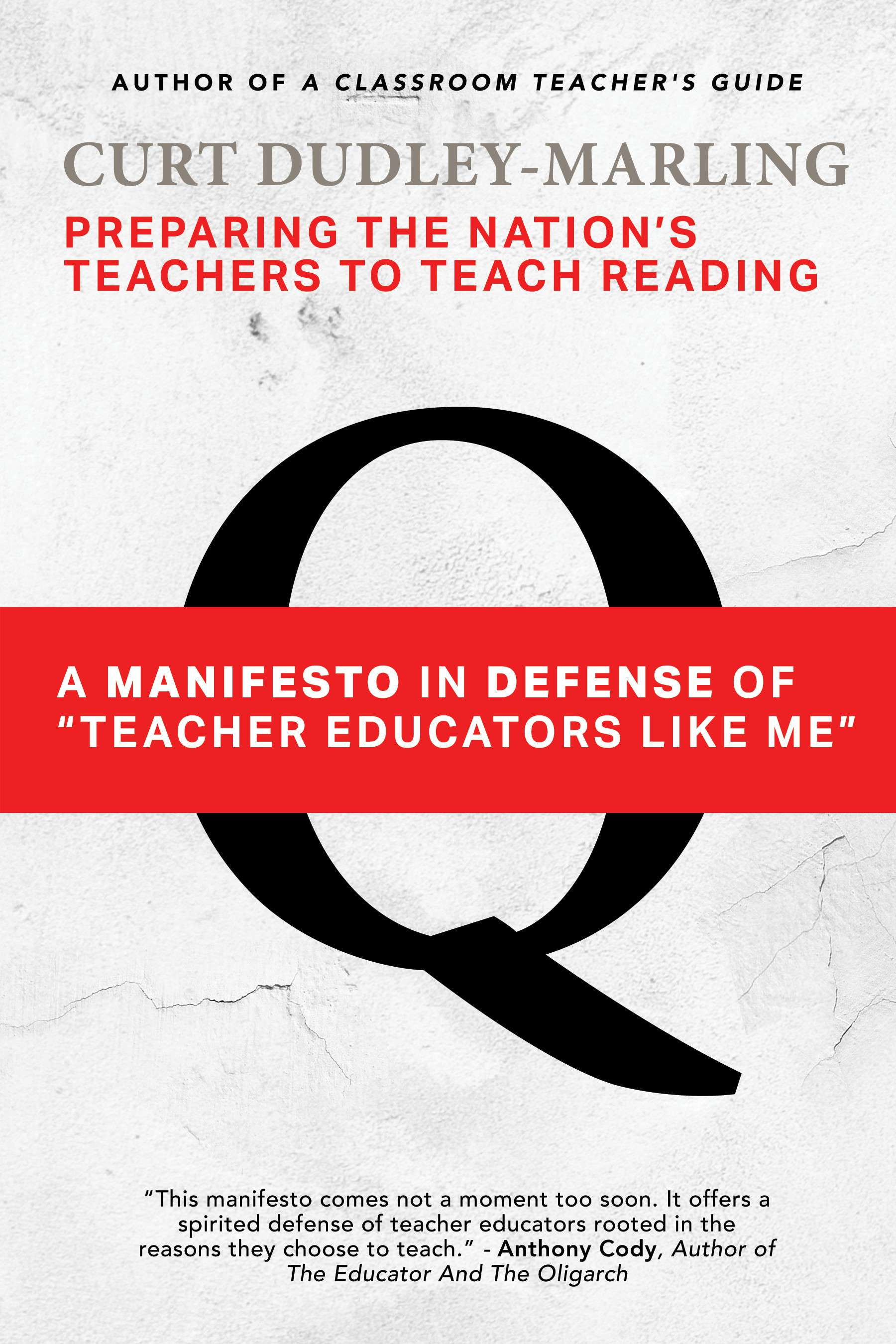 "Preparing the Nation's Teachers to Teach Reading: A Manifesto in Defense of ""Teacher Educators Like Me"""