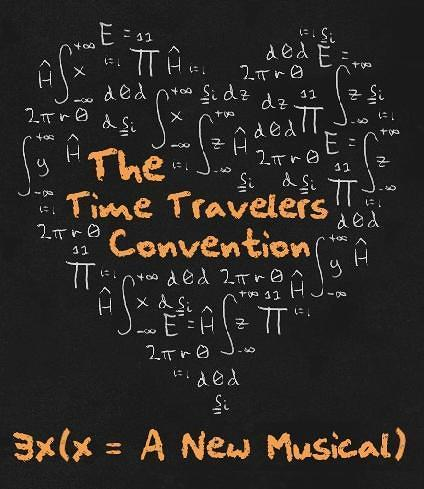 The Time Traavelers Convention, a new musical by Heidi Heilig and Mike Pettry