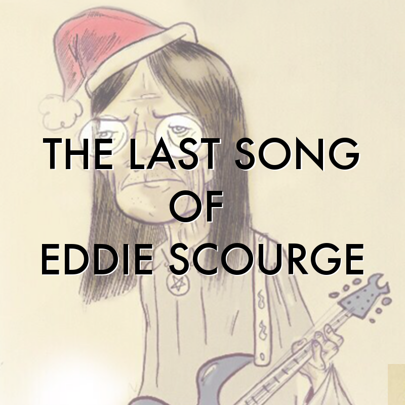 The Last Song of Eddie Scourge (Original Cast Album)