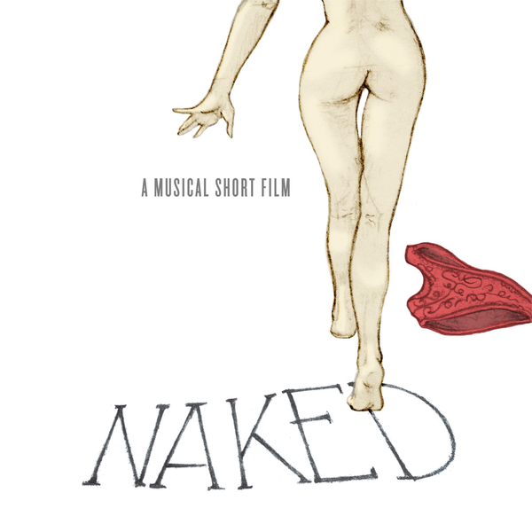 """Without a Stitch On (from the musical short film """"NAKED"""")"""