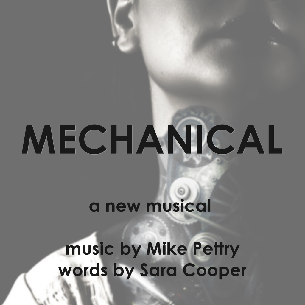 Mechanical, a new musical by Sara Cooper and Mike Pettry
