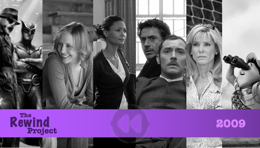 The films we'll discuss in 2009 include (from left to right)  Watchmen ,  Up in the Air ,  2012 ,  Sherlock Holmes ,  The Blind Side , and  Up .