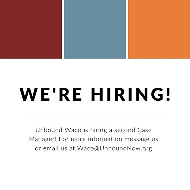 Do you want to join Unbound Waco team in the fight against human trafficking? Contact us for more information about our Case Manager position!