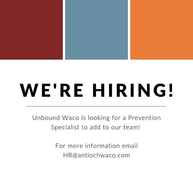 Unbound is hiring a Prevention Specialist! This position will serve our prevention and training team by conducting training, overseeing prevention groups, and various administrative tasks related to prevention and training.  If you want more information on the position, please contact HR@antiochwaco.com with your questions!