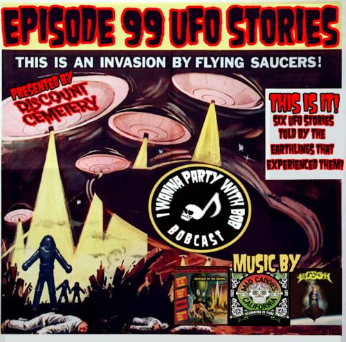 Episode 99 - UFO Stories Volume I
