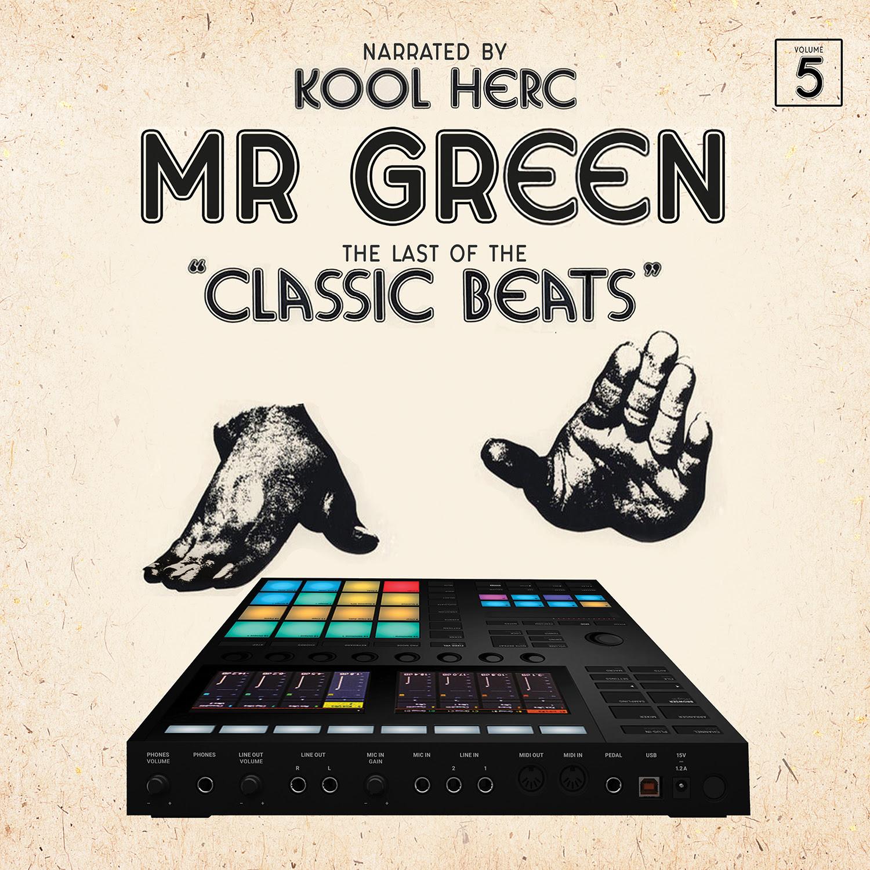 """Kool Herc x Mr. Green  """"Last of the Classic Beats"""""""