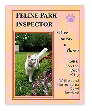 Feline Park InspectorKitten Needs a Home - https://www.amazon.com/Feline-Park-Inspector-Carol-Rowland/dp/0464923247/ref=sr_1_8?keywords=carol+rowland&qid=1555630823&s=gateway&sr=8-8