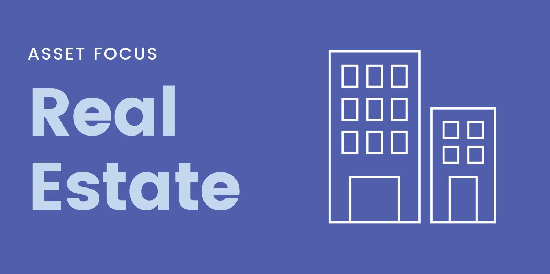 Asset focus-real estate-blog (1).png