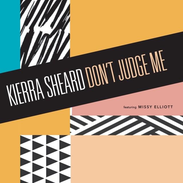 Kierra-Sheard-Dont-Judge-Me-ft.-Missy-Elliott.jpg