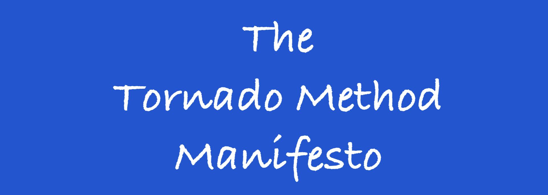 Tornado-Method-Manifesto-header.68129985033843a0a4224ee34309c851.png