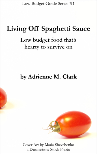 Living Off Spaghetti Sauce - Low budget food that's hearty to survive on