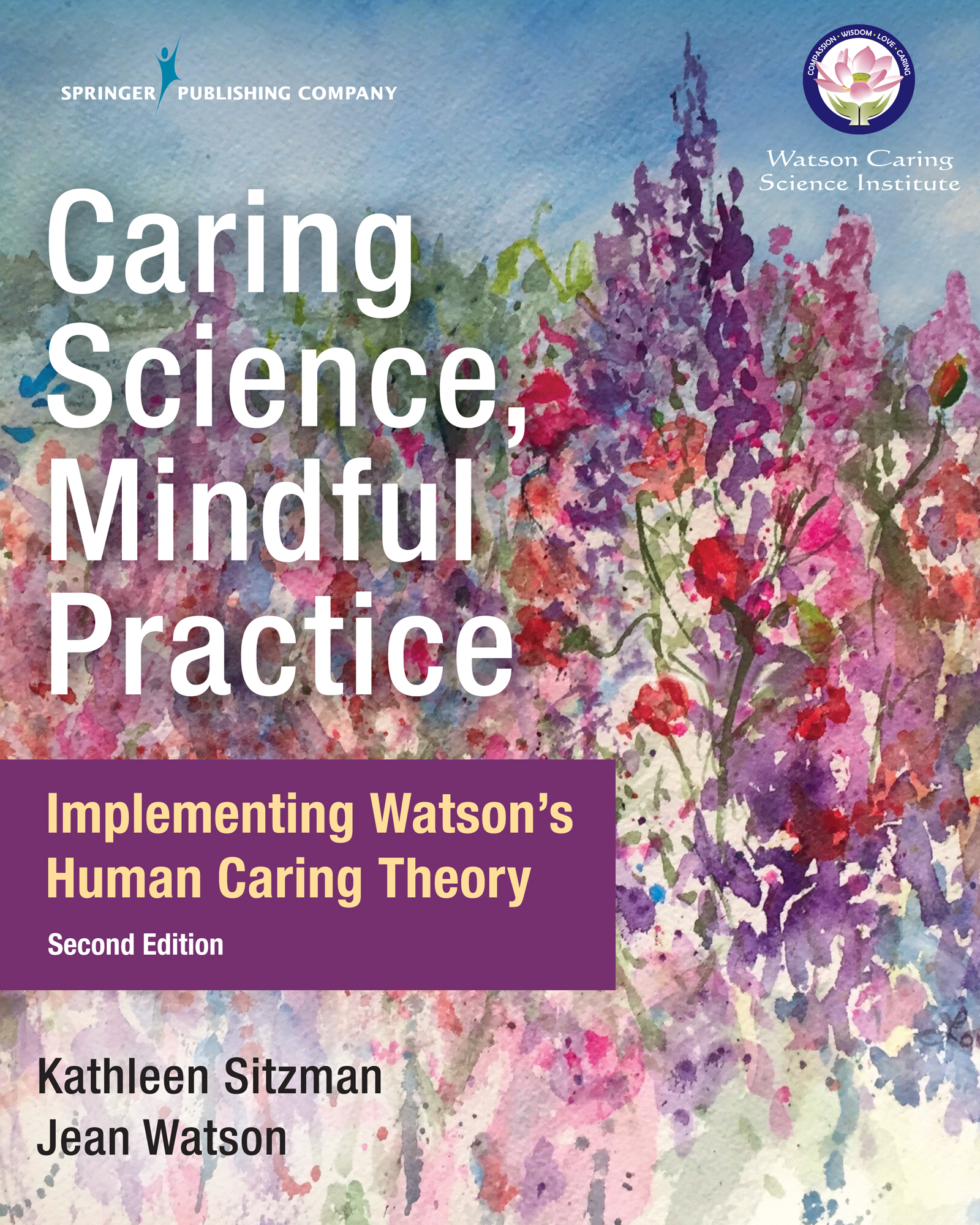 Caring Science, Mindful Practice - Course Reading for Caring Science, Mindful Practice Course. Drawing on the contemplative and mindfulness teachings of Thich Nhat Hanh, the text offers an engaging entry into Human Caring Theory for newcomers and deepens understanding for current practitioners. Clear and simple content supports foundational learning and promotes direct experience related to Watson's work.Buy Now from Publisher (20% off Coupon Code: SPC20FS)Click HERE to download the Publisher's FlyerBuy Now from AmazonClick HERE for Chinese edition