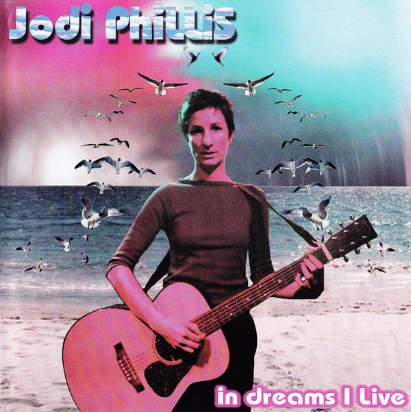 jodi-phillis-in-dreams-i-live