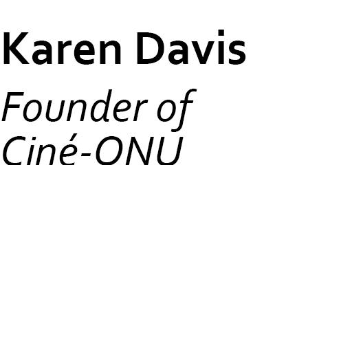 Jury eng 2030_0000s_0011_Karen Davis Founder of Ciné-ONU .jpg