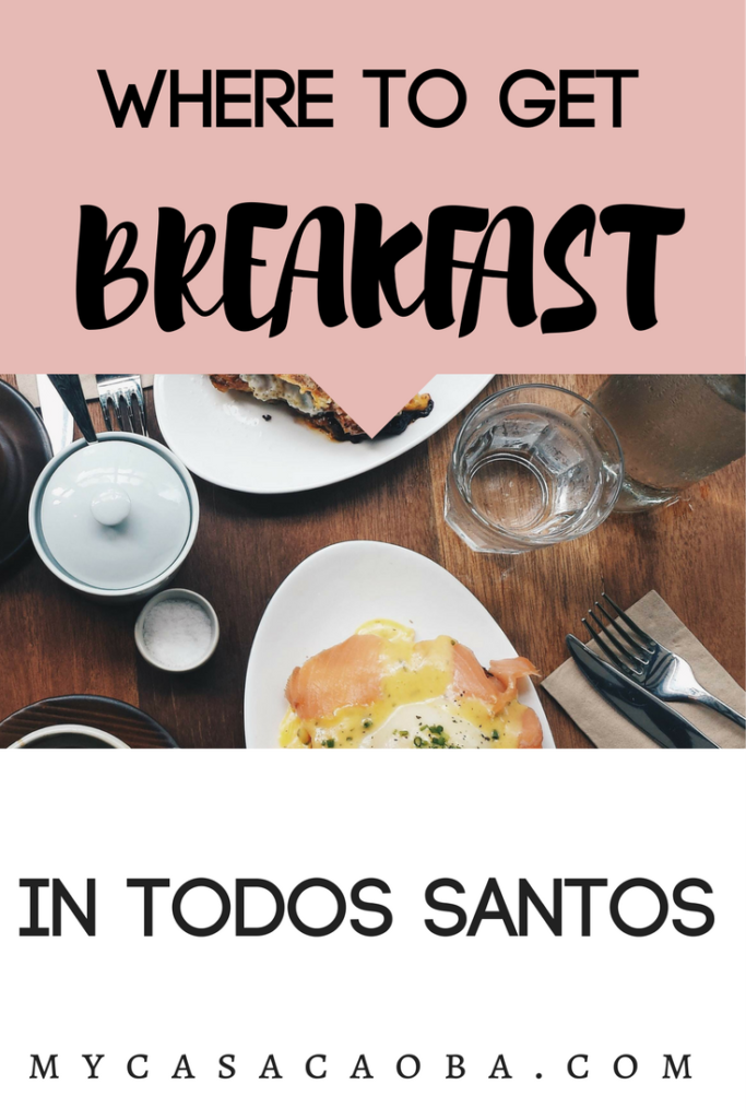 3 awesome restaurants to get chilaquiles and breakfast in todos santos baja