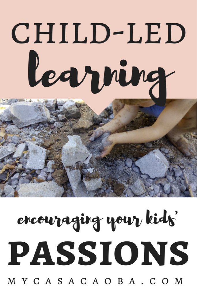 Child-led learning. Encouraging your kids' passions.